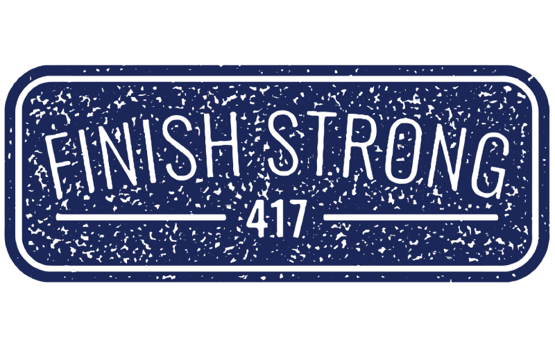 Finish strong 417